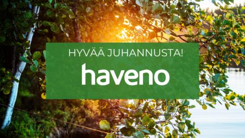 HYVÄÄ JUHANNUSTA! t. Haveno